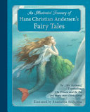 An Illustrated Treasury of Hans Christian Andersen's Fairy Tales