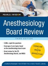 Anesthesiology Board Review Pearls of Wisdom 3/E: Edition 3