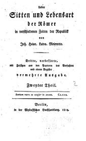 Ueber Sitten und Lebensart der Römer: in verschiednen Zeiten der Republik, Band 2