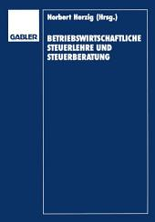 Betriebswirtschaftliche Steuerlehre und Steuerberatung: Gerd Rose zum 65. Geburtstag