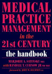 Medical Practice Management in the 21st Century: The Epidemiologically Based Needs Assessment Reviews, v. 2, First Series