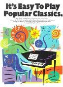Its Easy To Play Popular Classics PDF