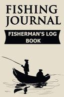 Fishing Journal Fisherman's Log Book