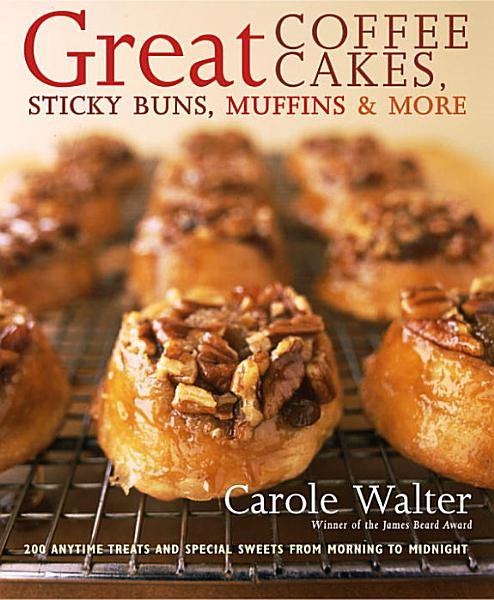 Download Great Coffee Cakes  Sticky Buns  Muffins   More Book