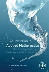 An Invitation to Applied Mathematics: Differential Equations, Modeling, and Computation