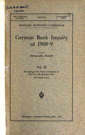 German Bank Inquiry of 1908: Stenographic Reports ...