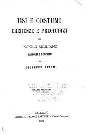 Usi e costumi, credenze e pregiudizi del popolo siciliano: raccolti e descritti da Giuseppe Pitrè. Volume primo-[quarto].
