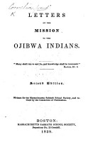 Letters on the Mission to the Ojibwa Indians      Signed  Cornelia   Second edition  Written for the Massachusetts Sabbath School Society and revised by the Committee of Publication PDF
