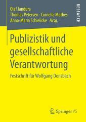 Publizistik und gesellschaftliche Verantwortung: Festschrift für Wolfgang Donsbach