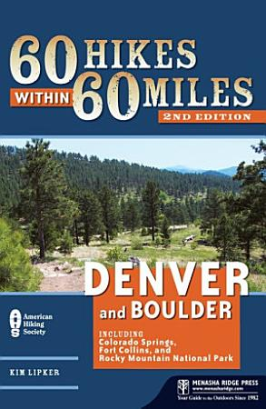 60 Hikes Within 60 Miles  Denver and Boulder PDF