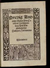 Predig Andresen Boden. Von Carolstat Zu Wittemberg Von Emphahung des Hailigen Sacraments: Wittemberg