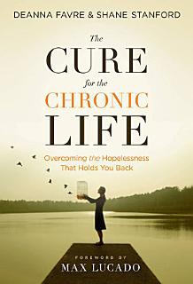 The Cure for the Chronic Life Book