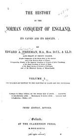 The History of the Norman Conquest of England: The preliminary history to the election of Edward the Confessor