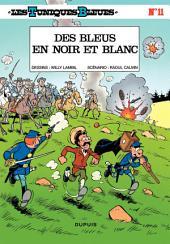 Les Tuniques Bleues - Tome 11 - BLEUS EN NOIR ET BLANC