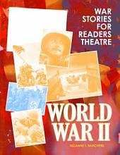 War Stories for Readers Theatre: World War II: World War II