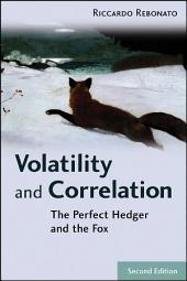 Volatility and Correlation: The Perfect Hedger and the Fox, Edition 2