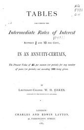 Tables for Finding the Intermediate Rates of Interest Between 3/4 and 10 Per Cent in an Annuity-certain: The Present Value of £1 Perannum (or Period) for Any Number of Years (or Periods) Not Exceeding 100 Being Given