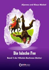 Die falsche Fee: Band 5 der Nikolai-Bachnow-Bücher