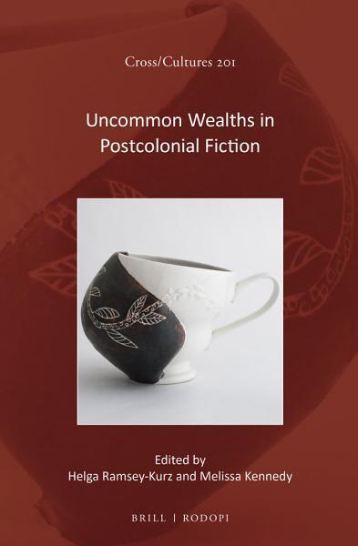 Uncommon Wealths in Postcolonial Fiction PDF