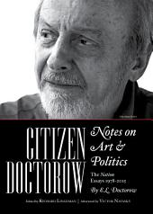 Citizen Doctorow, Notes on Art & Politics: The Nation Essays 1978-2015