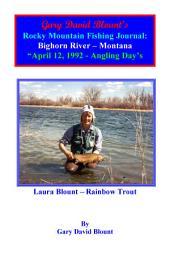 BTWE Bighorn River - April 12, 1992 - Montana: BEYOND THE WATER'S EDGE