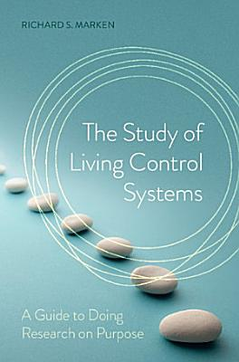 The Study of Living Control Systems
