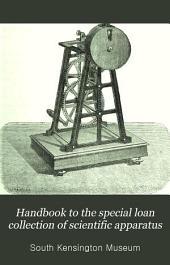 Handbook to the Special Loan Collection of Scientific Apparatus 1876