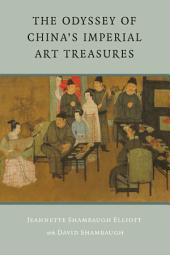 The Odyssey of China's Imperial Art Treasures