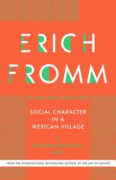 Social Character in a Mexican Village: A Sociopsychoanalytic Study