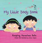My Little Body Book: Keeping Ourselves Safe
