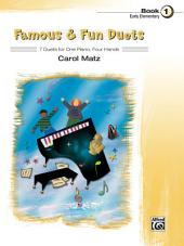 Famous & Fun Duets, Book 1: 7 Duets for One Piano, Four Hands