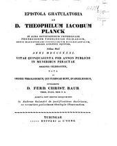 Epistola gratulatoria ad D. Theophilum Jacobum Planck, vitae quinquaginta per annos publicis in muneribus peractae solennia celebrantem
