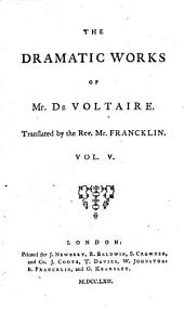 The Works of M. de Voltaire: Zara. The prude. Pandora