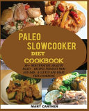 THE PALEO SLOWCOOKER DIET COOKBOOK