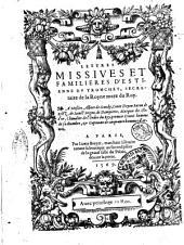 Lettres missiues et familieres d'Estienne Du Tronchet, secretaire de la royne mere du roy. ..