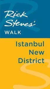 Rick Steves' Walk: Istanbul New District