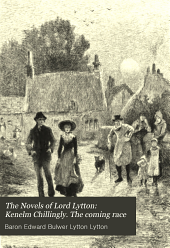 The Novels of Lord Lytton: Kenelm Chillingly. The coming race