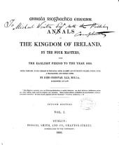 Annals of the Kingdom of Ireland by the Four Masters, from the earliest times to the year 1616: Volume 1