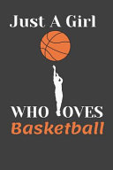 Just a Girl Who Loves Basketball. Composition Notebook College Ruled Blank Lined Journal