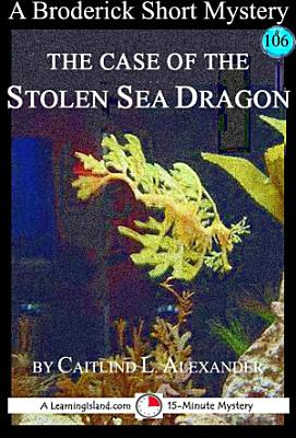 The Case of the Stolen Sea Dragon PDF