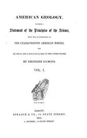 American Geology: Containing a Statement of the Principles of the Science, with Full Illustrations of Characteristic American Fossils. With an Atlas and a Geological Map of the United States