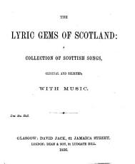 The lyric Gems of Scotland  A collection of scottish songs  original and selected  with music   Vol  1    1 4stimm  Gesang   PDF