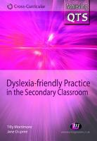 Dyslexia friendly Practice in the Secondary Classroom PDF