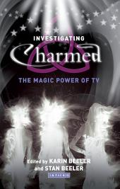 Investigating 'Charmed': The Magic Power of TV
