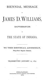 Biennial Message of James D. Williams ...: To the General Assembly, 51st Regular Session, Transmitted January 10, 1879