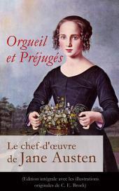 Orgueil et Préjugés - Le chef-d'œuvre de Jane Austen (Edition intégrale avec les illustrations originales de C. E. Brock): Pride and Prejudice