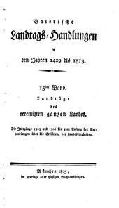 Baierische Landtags-Handlungen in den Jahren 1429 bis 1513: Landtäge des vereinigten ganzen Landes. 15