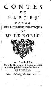 Contes et fables tirez des entretiens politiques de Mr Le Noble