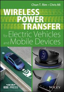 Wireless Power Transfer for Electric Vehicles and Mobile Devices Book