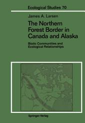 The Northern Forest Border in Canada and Alaska: Biotic Communities and Ecological Relationships